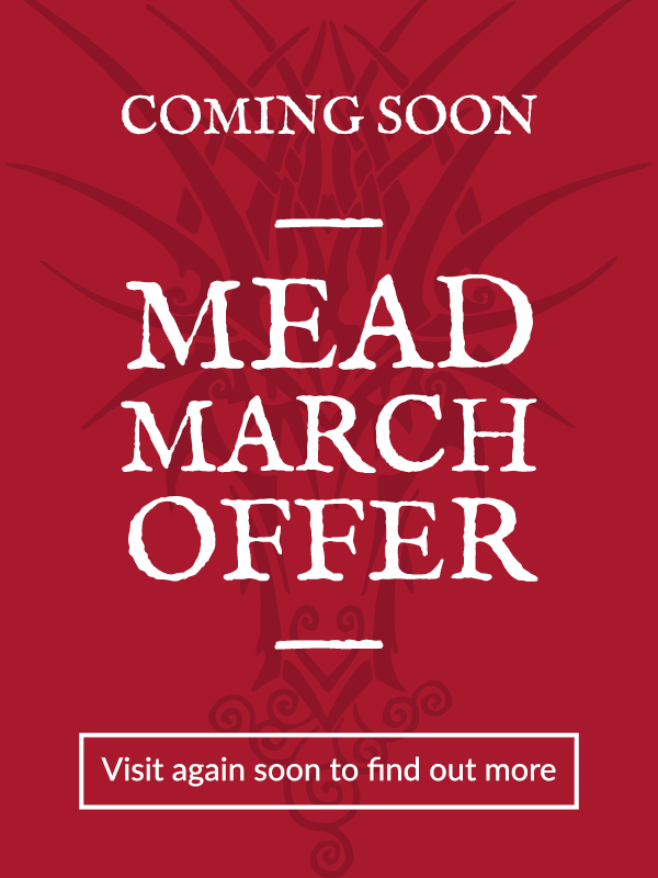 Coming Soon. Mead March offer. Visit again soon to find out more