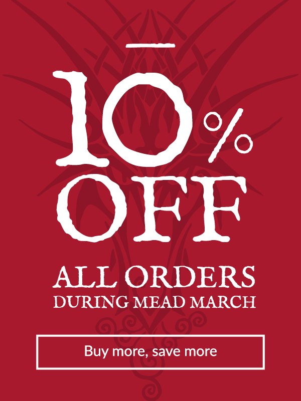 10% off all orders during Mead March. Buy more, save more.